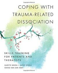 Coping with trauma-related dissociation : skills training for patients and their therapists 1st ed