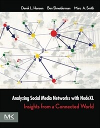 Analyzing social media networks with NodeXL : insights from a connected world