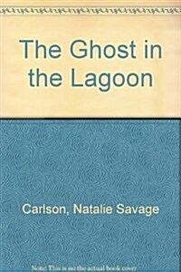 The Ghost in the Lagoon (Hardcover)