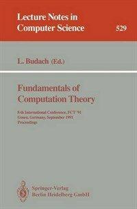 Fundamentals of computation theory : 8th International Conference, FCT '91, Gosen, Germany, September 9-13, 1991 : proceedings