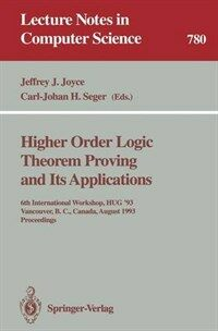 Higher order logic theorem proving and its applications : 6th International Workshop, HUG '93, Vancouver, B.C., Canada, August 11-13, 1993 : proceedings