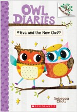 Owl Diaries #4 : Eva and the New Owl (Paperback)