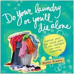 Do Your Laundry or You\'ll Die Alone: Advice Your Mom Would Give If She Thought You Were Listening