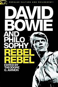 David Bowie and Philosophy: Rebel Rebel (Paperback)
