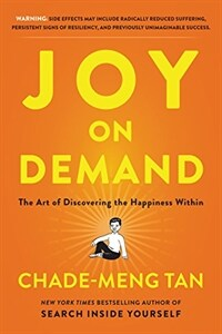 Joy on demand : the art of discovering the happiness within First edition