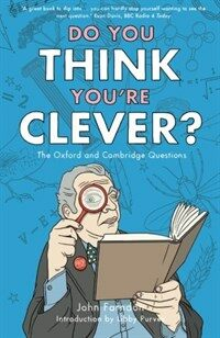 Do you think you're clever? : the Oxbridge questions