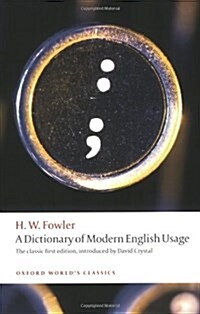 A Dictionary of Modern English Usage : The Classic First Edition (Paperback)