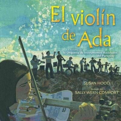El Violin de ADA (ADAs Violin): La Historia de la Orquesta de Instrumentos Reciclados del Paraguay (Hardcover)