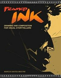 Framed Ink: Drawing and Composition for Visual Storytellers (Paperback)