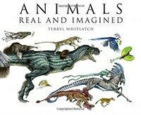 Animals Real and Imagined: The Fantasy of What Is and What Might Be (Paperback)