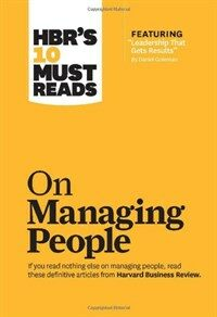 Hbr's 10 Must Reads on Managing People (with Featured Article `leadership That Gets Results,` by Daniel Goleman) (Paperback)