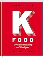 K-Food: Korean Home Cooking and Street Food (Hardcover)
