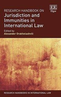 Research handbook on jurisdiction and immunities in international law