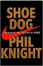Shoe Dog: A Memoir by the Creator of Nike (Hardcover)