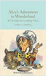 Alice's Adventures in Wonderland and Through the Looking-Glass : Colour Illustrations (Hardcover, New Edition)