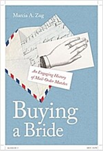[중고] Buying a Bride: An Engaging History of Mail-Order Matches (Hardcover)