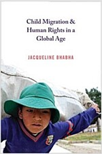 Child Migration & Human Rights in a Global Age (Paperback)