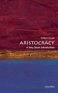 Aristocracy: A Very Short Introduction (Paperback)