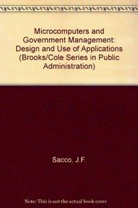 Microcomputers and government management : design and use of applications