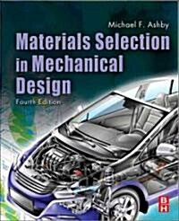 Materials Selection in Mechanical Design (Paperback, 4 ed)