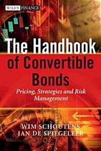 The Handbook of Convertible Bonds : Pricing, Strategies and Risk Management (Hardcover)