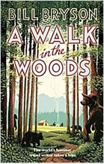 A Walk In The Woods : The World's Funniest Travel Writer Takes a Hike (Paperback)