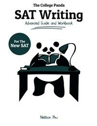 The College Panda's SAT Writing: Advanced Guide and Workbook for the New SAT (Paperback)
