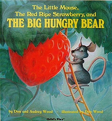 The Little Mouse, the Red Ripe Strawberry, and the Big Hungry Bear (Board Book)