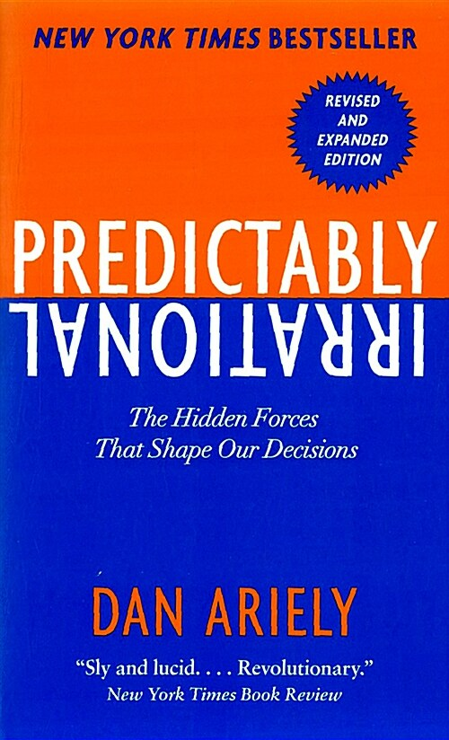 Predictably Irrational: The Hidden Forces That Shape Our Decisions (Mass Market Paperback, International)