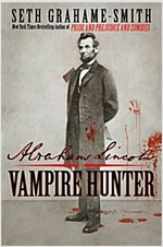[중고] Abraham Lincoln, Vampire Hunter (Hardcover)