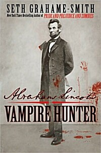 Abraham Lincoln, Vampire Hunter (Hardcover)
