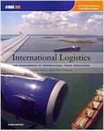 International Logistics: The Management of International Trade Operations (Paperback, 3rd)