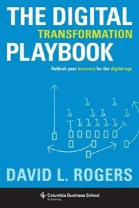 Digital Transformation Playbook: Rethink Your Business for the Digital Age (Hardcover)