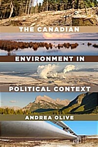 The Canadian Environment in Political Context (Paperback)