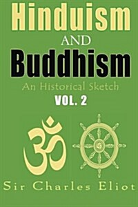 Hinduism and Buddhism, an Historical Sketch: Vol. 2 (Paperback)