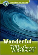 Oxford Read and Discover: Level 3: Wonderful Water (Paperback)