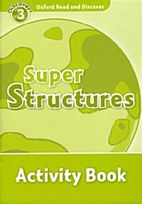 Oxford Read and Discover: Level 3: Super Structures Activity Book (Paperback)