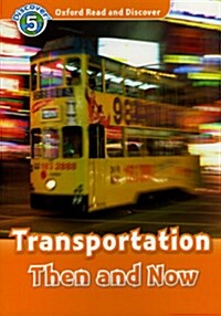 Oxford Read and Discover: Level 5: Transportation Then and Now (Paperback)