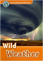 Oxford Read and Discover: Level 5: Wild Weather (Paperback)