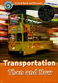 Oxford Read and Discover: Level 5: Transportation Then and Now Audio CD Pack (Package)