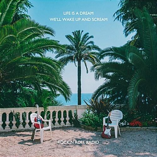 로큰롤라디오 - Life Is A Dream, Well Wake Up And Scream [EP]