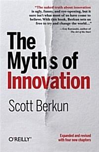 The Myths of Innovation (Paperback)