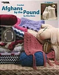 Afghans by the Pound: Crochet, 11 Afghans (Paperback)