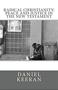Radical Christianity: Peace and Justice in the New Testament (Paperback)