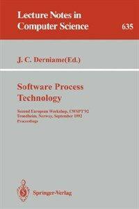 Software process technology : second European workshop, EWSPT '92, Trondheim, Norway, September 7-8, 1992 : proceedings