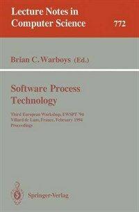 Software process technology : third European workshop, EWSPT '94, Villard de Lans, France, February 7-9, 1994 : proceedings