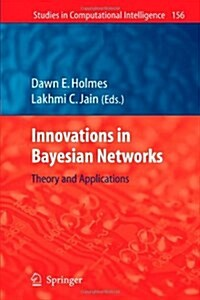 Innovations in Bayesian Networks: Theory and Applications (Paperback)