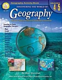 Discovering the World of Geography, Grades 4 - 5: Includes Selected National Geography Standards (Paperback)