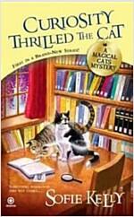 [중고] Curiosity Thrilled the Cat (Mass Market Paperback)