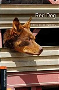 Oxford Bookworms Library: Level 2:: Red Dog (Paperback)